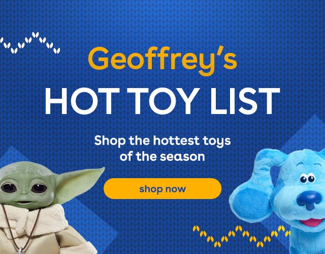 Geoffrey's Hot Toy List at Toys R Us